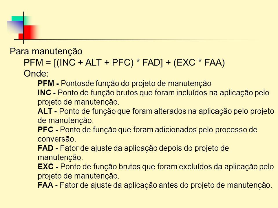 PFM = [(INC + ALT + PFC) * FAD] + (EXC * FAA) Onde: